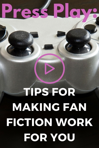 tips forMaking Fan Fiction Work for You (3)